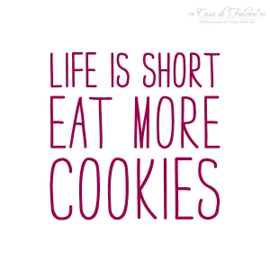 Textstempel Simple life is short eat more cookies