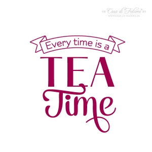 Motivstempel Typo - Every time is a tea time