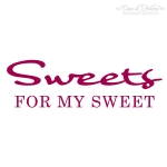 Textstempel Sweets for my Sweet