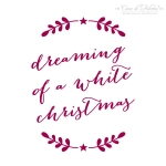 Motivstempel - Ranke - Dreaming of a white Christmas
